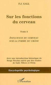 Sur les fonctions du cerveau. Volume 3, Influence du cerveau sur la forme du crâne