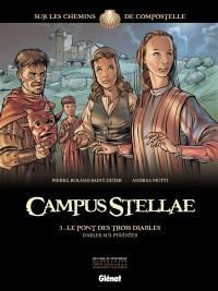 Campus stellae, sur les chemins de Compostelle. Volume 3, Le pont des trois diables