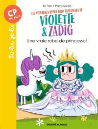 Les aventures hyper trop fabuleuses de Violette & Zadig, Une vraie robe de princesse !