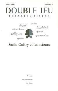 Double jeu. n° 3, Sacha Guitry et les acteurs