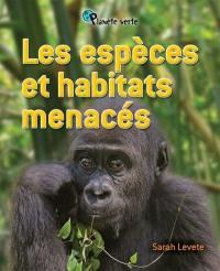Les espèces et habitats menacés