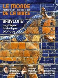 Monde de la Bible (Le). n° 226, Babylone