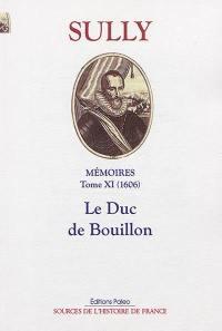Mémoires. Volume 11, Le duc de Bouillon (1606)