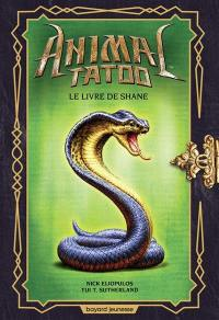 Animal tatoo, Le livre de Shane
