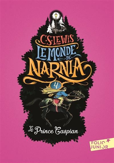 Le monde de Narnia, Le prince Caspian, Vol. 4