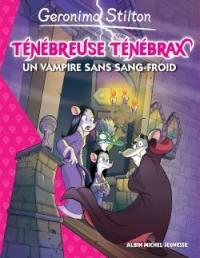 Ténébreuse Ténébrax. Volume 4, Un vampire sans sang-froid