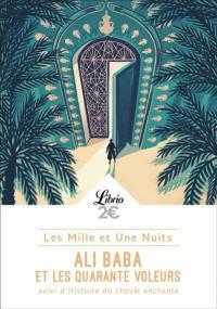 Les mille et une nuits, Ali Baba et les quarante voleurs