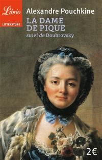 La dame de pique; Suivi de Doubrovsky