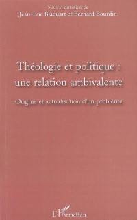 Théologie et politique : une relation ambivalente