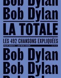 Bob Dylan, la totale