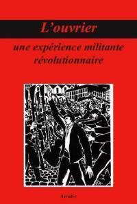 L'ouvrier, une expérience militante révolutionnaire