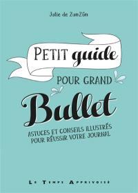 Petit guide pour grand bullet
