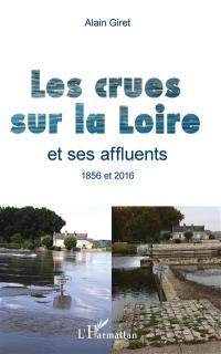 Les crues de la Loire et ses affluents, 1856 et 2016