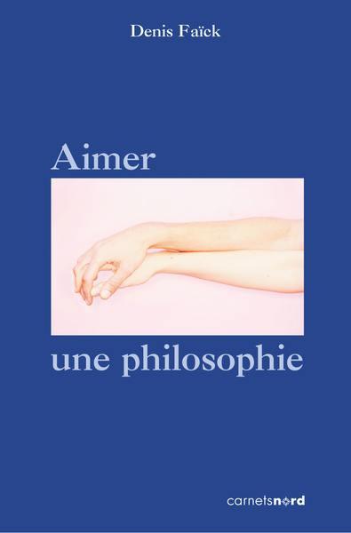 Aimer, une philosophie