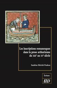 Les inscriptions romanesques dans la prose arthurienne du XIIIe au XVe siècle