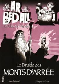 Ar bed all, le club de l'au-delà. Volume 7, Le druide des monts d'Arrée
