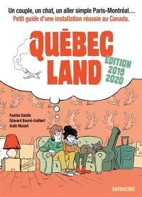 Québec land : un couple, un chat, un aller simple Paris-Montréal... : petit guide d'une installation réussie au Canada