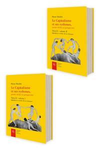 Le capitalisme et ses rythmes, quatre siècles en perspective. Volume 2, Splendeurs et misère de la croissance