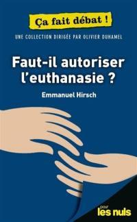 Faut-il autoriser l'euthanasie ?