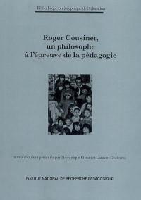 Roger Cousinet, un philosophe à l'épreuve de la pédagogie