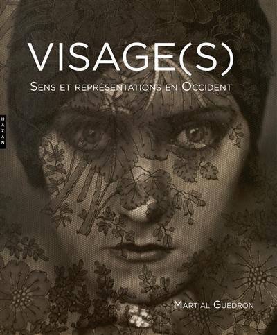 Visage(s) : sens et représentations en Occident