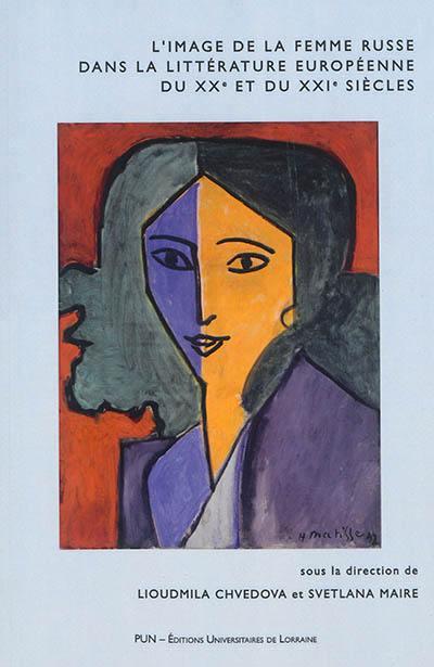 L'image de la femme russe dans la littérature européenne du XXe et du XXIe siècle