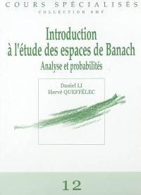 Introduction à l'étude des espaces de Banach