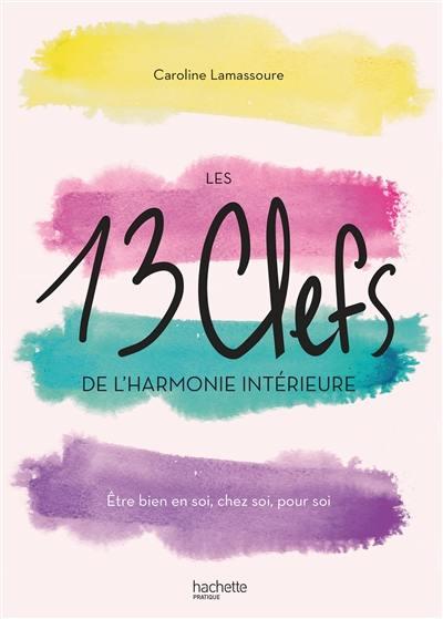 Les 13 clefs de l'harmonie intérieure