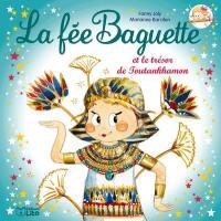 La fée Baguette. Volume 16, La fée Baguette et le trésor de Toutankhamon