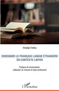 Enseigner le français langue étrangère en contexte libyen