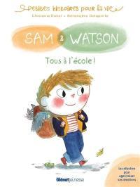 Sam & Watson, Tous à l'école !