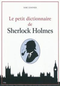 Le petit dictionnaire de Sherlock Holmes