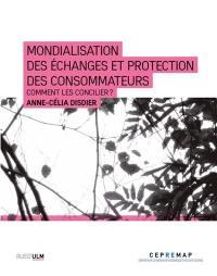 Mondialisation des échanges et protection des consommateurs