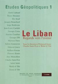 Etudes géopolitiques. n° 1, Liban