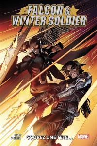 Falcon & Winter Soldier. Volume 1, Coupez une tête....