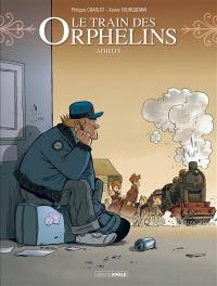 Le train des orphelins. Volume 8, Adieux