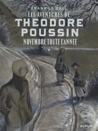 Les aventures de Théodore Poussin. Volume 6, Novembre toute l'année