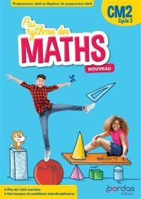 Au rythme des maths CM2, cycle 3 : fichier de l'élève : programmes 2018 et repères de progression 2019