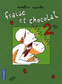 Fraise et chocolat. Vol. 2