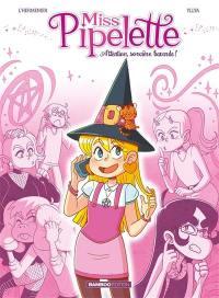 Miss Pipelette. Volume 1, Attention, sorcière bavarde !