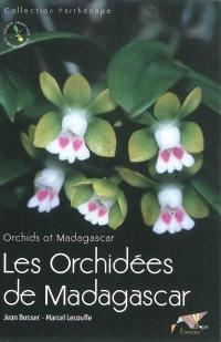 Les orchidées de Madagascar = Orchids of Madagascar