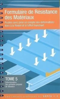 Formulaire de résistance de matériaux. Volume 5, Détermination des périodes propres de vibration