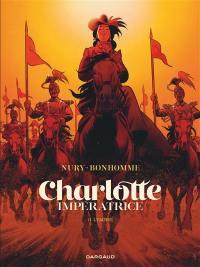 Charlotte impératrice. Volume 2, L'Empire