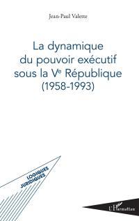 La dynamique du pouvoir exécutif sous la Ve République (1958-1993)