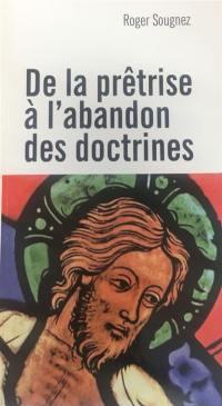 De la prêtrise à l'abandon des doctrines