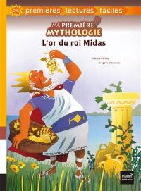 Ma première mythologie. Volume 3, L'or du roi Midas