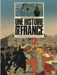 Une histoire de France. Volume 2, Mystérieuses barricades