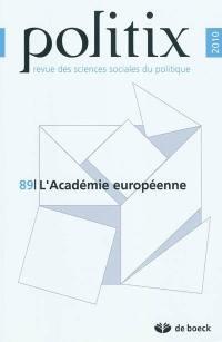 Politix. n° 89, L'académie européenne
