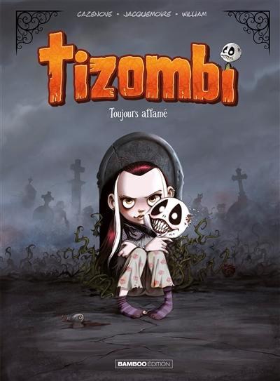 Tizombi. Volume 1, Toujours affamé