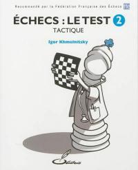 Echecs. Volume 2, Tactique
